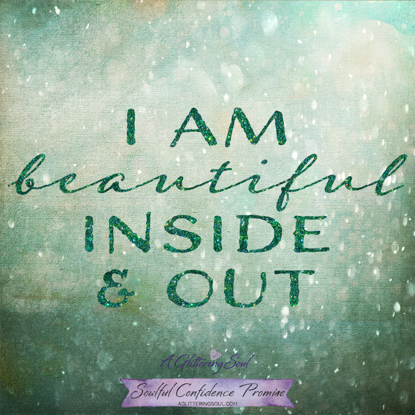 I Am Beautiful Inside And Out Quotes Soulful Confidence Pro...